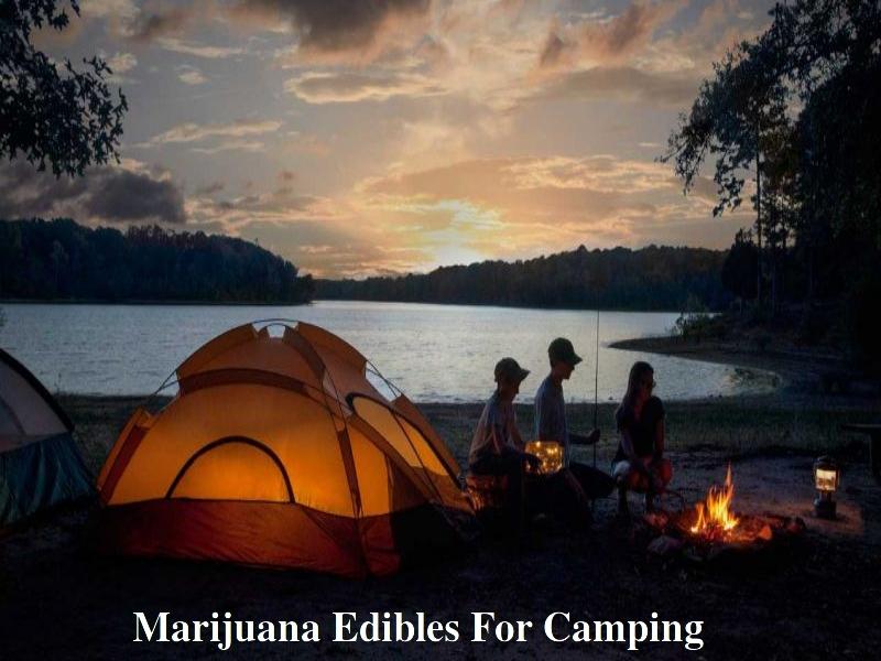 marijuana edibles for camping